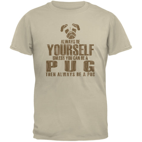 Always Be Yourself Pug Sand Adult T-Shirt