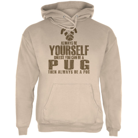 Always Be Yourself Pug Sand Adult Hoodie