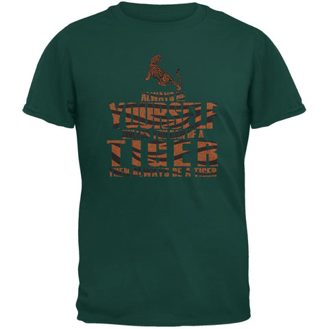 Always Be Yourself Tiger Forest Green Adult T-Shirt