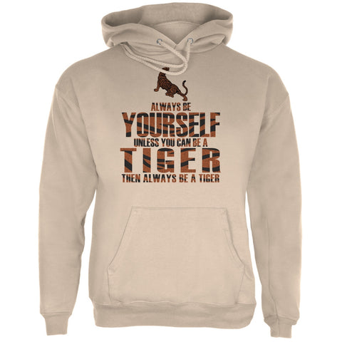 Always Be Yourself Tiger Sand Adult Hoodie