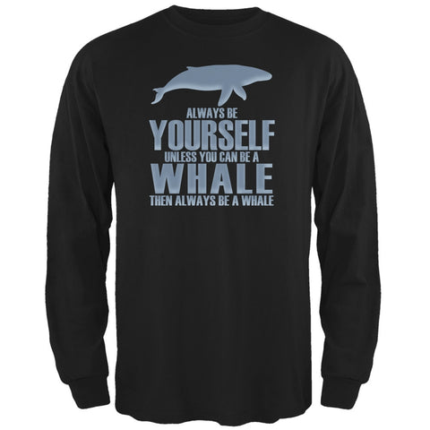 Always Be Yourself Whale Black Adult Long Sleeve T-Shirt