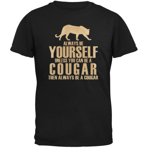 Always Be Yourself Cougar Black Adult T-Shirt