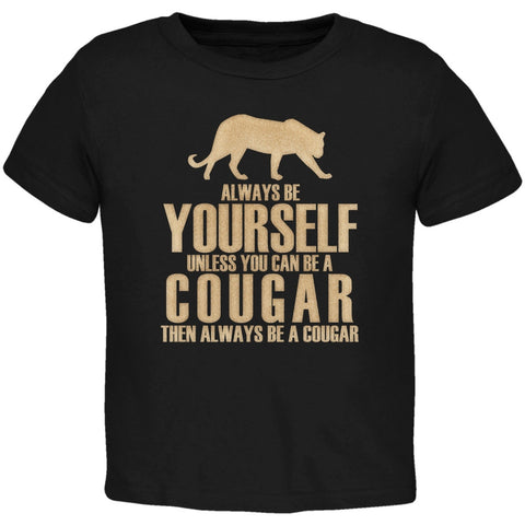 Always Be Yourself Cougar Black Toddler T-Shirt
