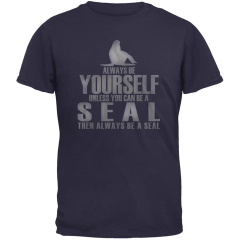 Always Be Yourself Seal Navy Adult T-Shirt