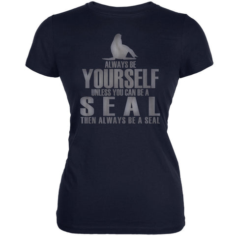 Always Be Yourself Seal Navy Juniors Soft T-Shirt