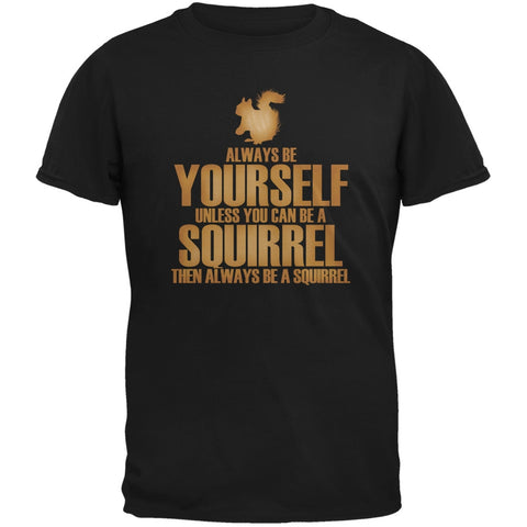 Always Be Yourself Squirrel Black Adult T-Shirt