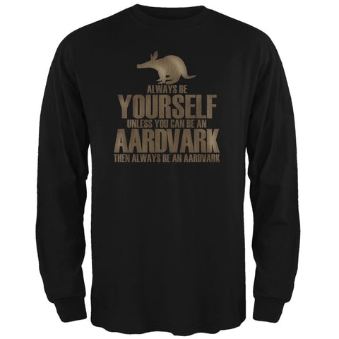Always Be Yourself Aardvark Black Adult Long Sleeve T-Shirt