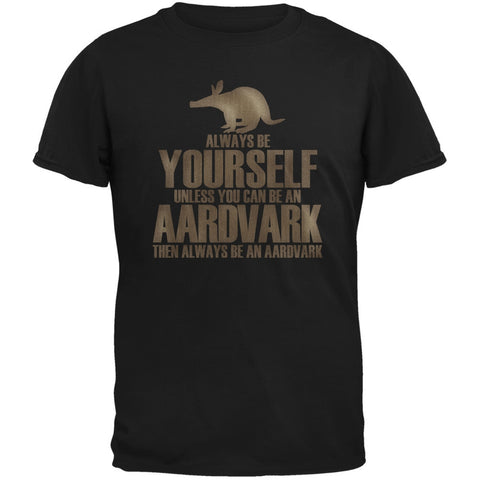 Always Be Yourself Aardvark Black Adult T-Shirt