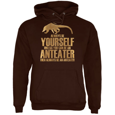 Always Be Yourself Anteater Brown Adult Hoodie