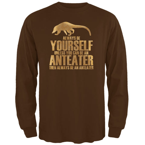 Always Be Yourself Anteater Brown Adult Long Sleeve T-Shirt