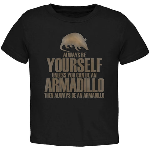 Always Be Yourself Armadillo Black Toddler T-Shirt