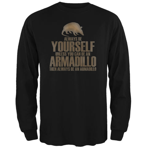 Always Be Yourself Armadillo Black Adult Long Sleeve T-Shirt