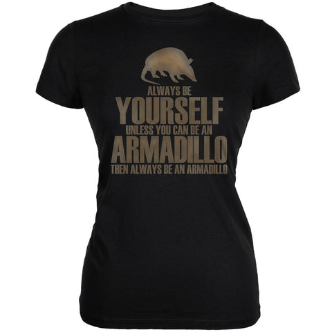 Always Be Yourself Armadillo Black Juniors Soft T-Shirt