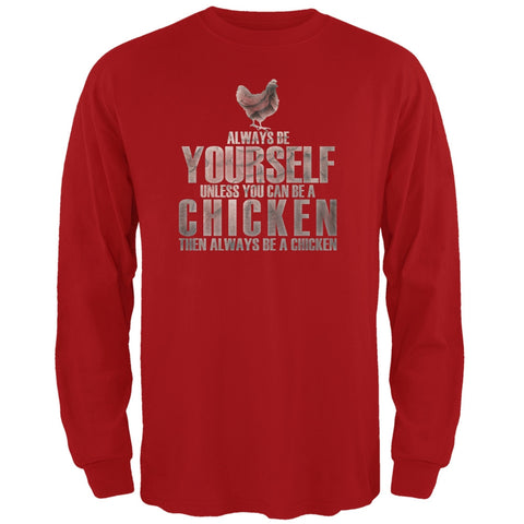 Always Be Yourself Chicken Red Adult Long Sleeve T-Shirt