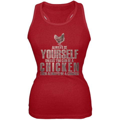 Always Be Yourself Chicken Red Juniors Soft Tank Top