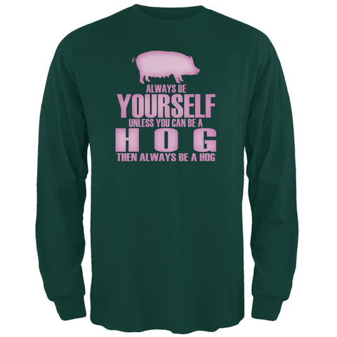 Always Be Yourself Hog Forest Green Adult Long Sleeve T-Shirt