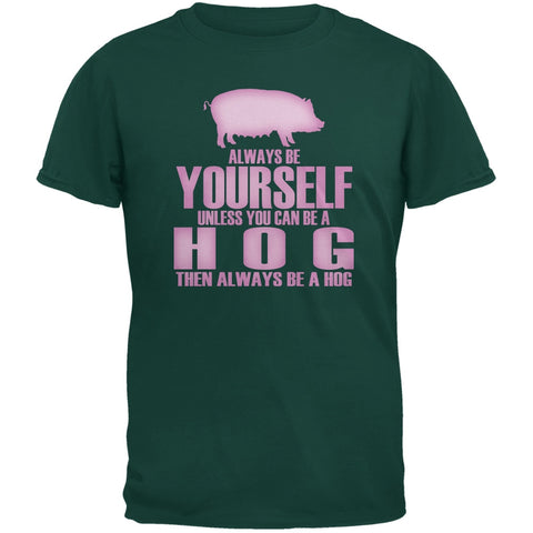 Always Be Yourself Hog Forest Green Adult T-Shirt