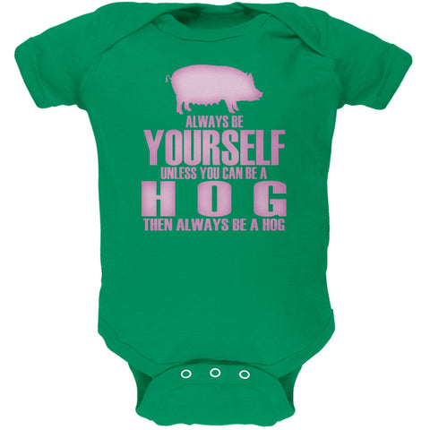 Always Be Yourself Hog Kelly Green Soft Baby One Piece