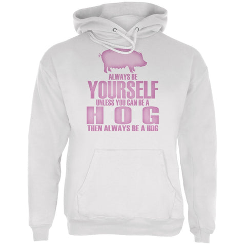 Always Be Yourself Hog White Adult Hoodie