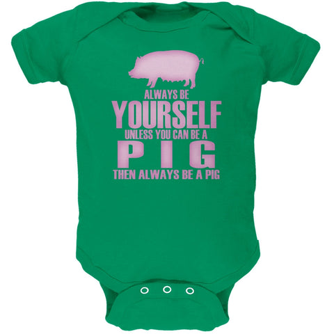 Always Be Yourself Pig Kelly Green Soft Baby One Piece