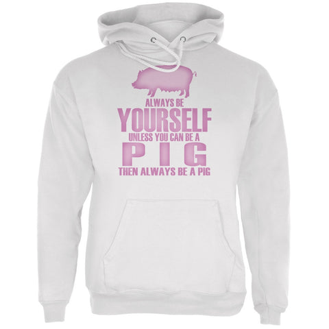 Always Be Yourself Pig White Adult Hoodie