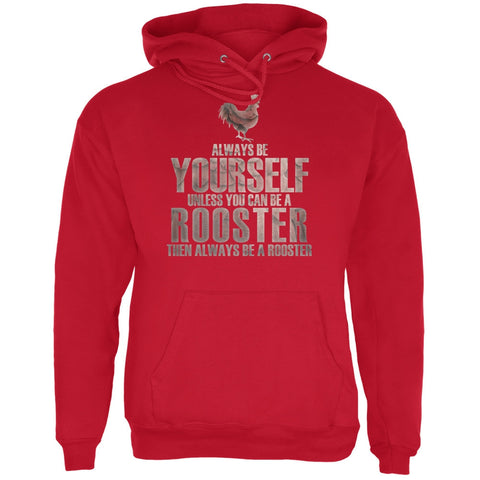 Always Be Yourself Rooster Red Adult Hoodie