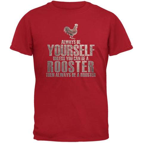 Always Be Yourself Rooster Red Adult T-Shirt