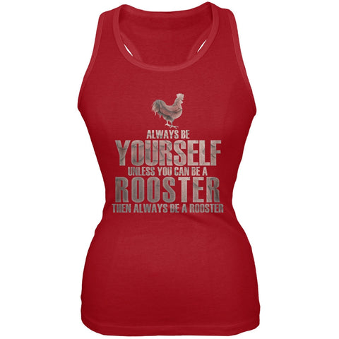 Always Be Yourself Rooster Red Juniors Soft Tank Top