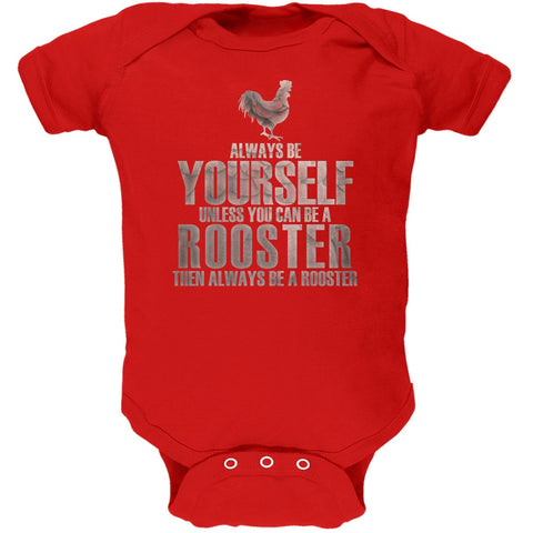 Always Be Yourself Rooster Red Soft Baby One Piece