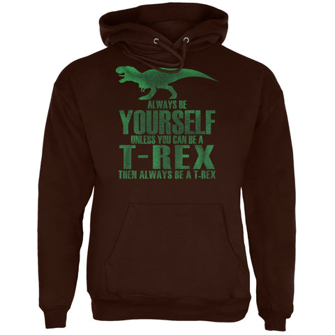 Jurassic - Always Be Yourself T-Rex Brown Adult Hoodie