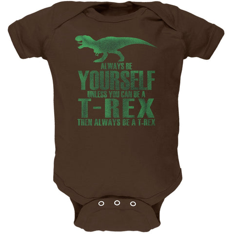 Jurassic - Always Be Yourself T-Rex Brown Soft Baby One Piece