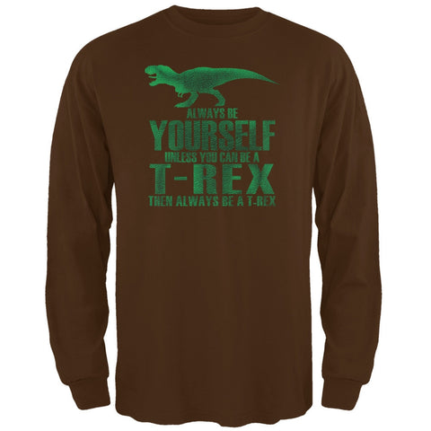Jurassic -Always Be Yourself T-Rex Brown Adult Long Sleeve T-Shirt