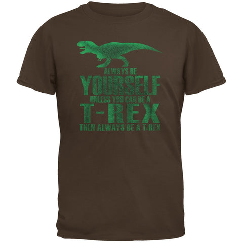 Jurassic - Always Be Yourself T-Rex Brown Adult T-Shirt