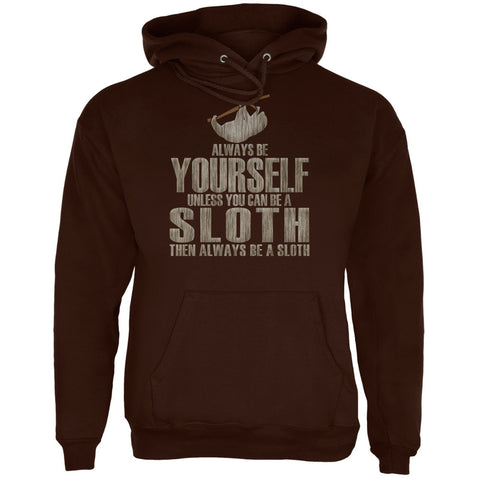 Always Be Yourself Sloth Brown Adult Hoodie
