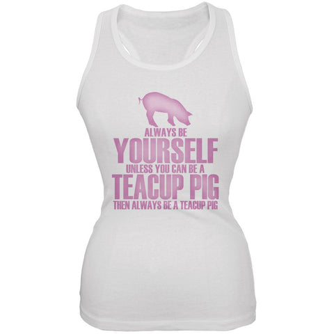 Always Be Yourself Teacup Pig White Juniors Soft Tank Top