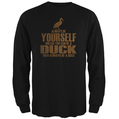 Always Be Yourself Duck Black Adult Long Sleeve T-Shirt