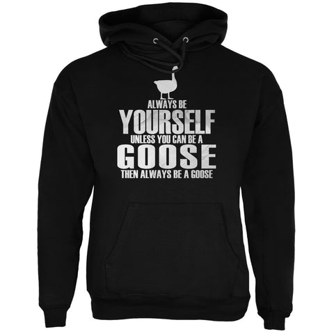 Always Be Yourself Goose Black Adult Hoodie
