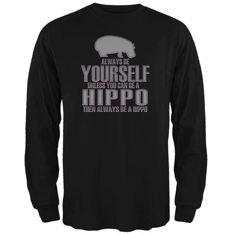 Always Be Yourself Hippo Black Adult Long Sleeve T-Shirt