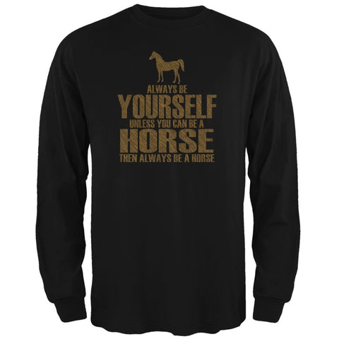 Always Be Yourself Horse Black Adult Long Sleeve T-Shirt