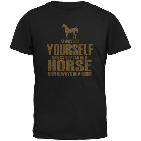 Always Be Yourself Horse Black Adult T-Shirt