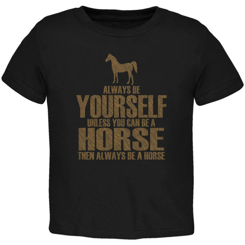Always Be Yourself Horse Black Toddler T-Shirt