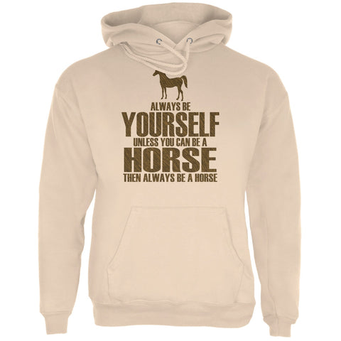 Always Be Yourself Horse Sand Adult Hoodie