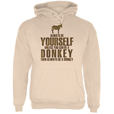 Always Be Yourself Donkey Sand Adult Hoodie