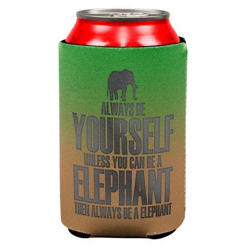 Always Be Yourself Elephant All Over Can Cooler