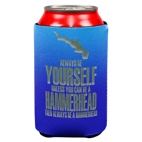 Always Be Yourself Hammerhead Shark All Over Can Cooler