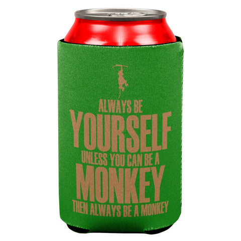 Always Be Yourself Monkey All Over Can Cooler