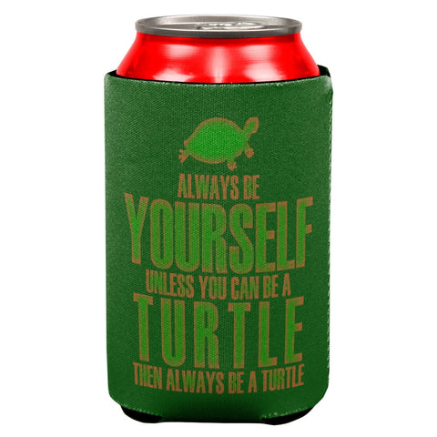 Always Be Yourself Turtle All Over Can Cooler