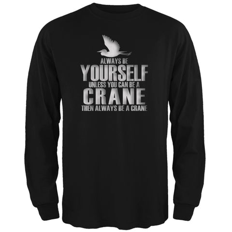Always Be Yourself Crane Black Adult Long Sleeve T-Shirt