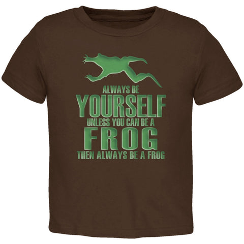 Always Be Yourself Frog Brown Toddler T-Shirt