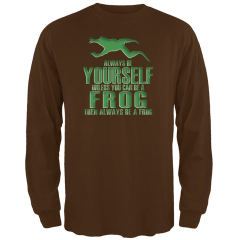 Always Be Yourself Frog Brown Adult Long Sleeve T-Shirt